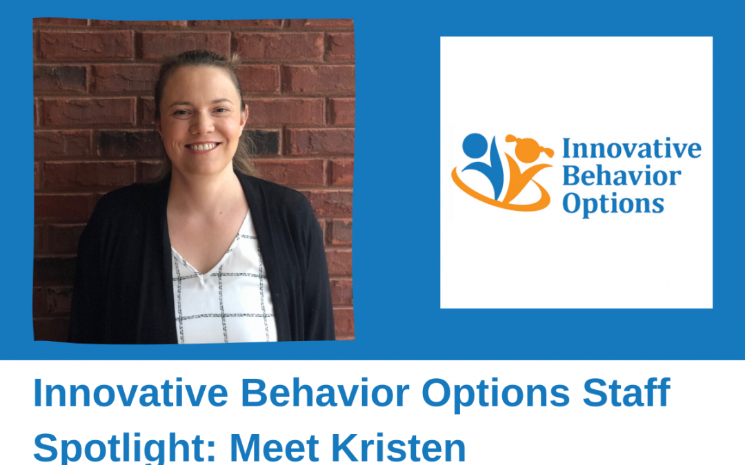 Innovative Behavior Options Staff Spotlight: Meet Kristen