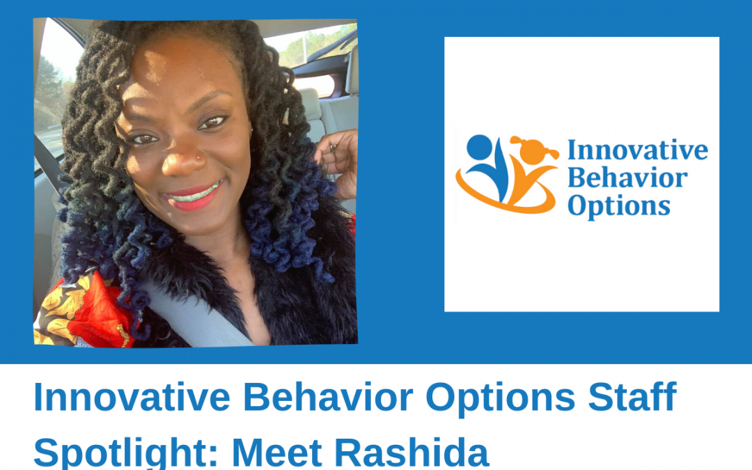 Innovative Behavior Options Staff Spotlight: Meet Rashida