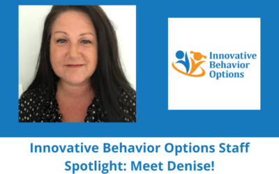 Innovative Behavior Options Staff Spotlight: Meet Denise