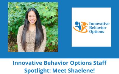 Innovative Behavior Options Staff Spotlight: Meet Shaelene