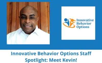 Innovative Behavior Options Staff Spotlight: Meet Kevin